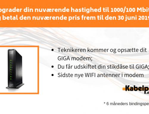 Opgrader din nuværende hastighed til 1000/100 Mbit/s og betal den nuværende pris frem til den 30 juni 2019*